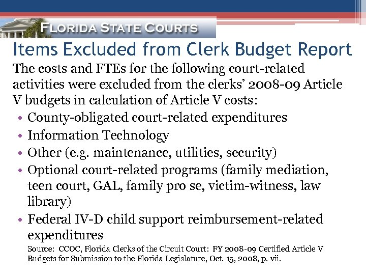 Items Excluded from Clerk Budget Report The costs and FTEs for the following court-related