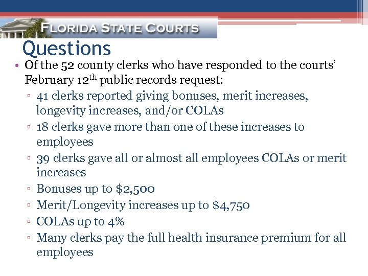 Questions • Of the 52 county clerks who have responded to the courts' February