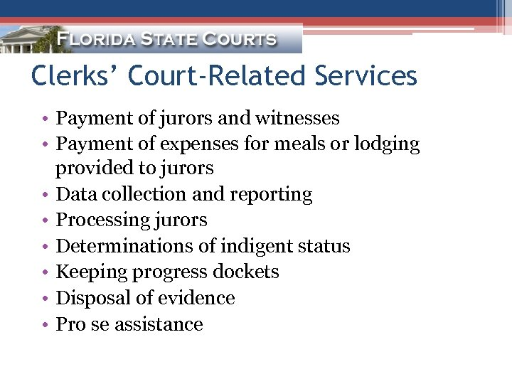 Clerks' Court-Related Services • Payment of jurors and witnesses • Payment of expenses for