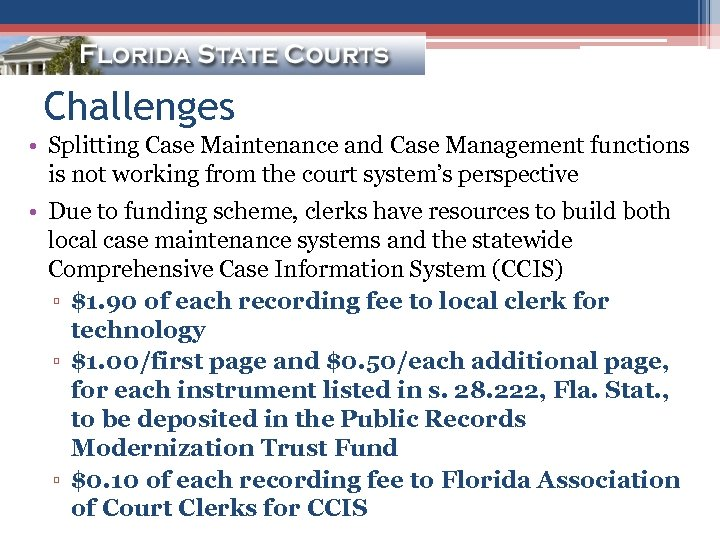 Challenges • Splitting Case Maintenance and Case Management functions is not working from the