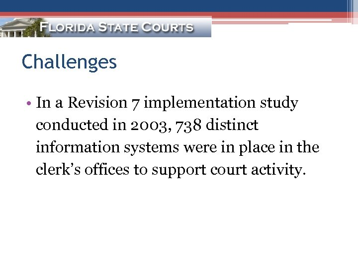 Challenges • In a Revision 7 implementation study conducted in 2003, 738 distinct information