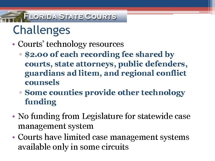 Challenges • Courts' technology resources ▫ $2. 00 of each recording fee shared by
