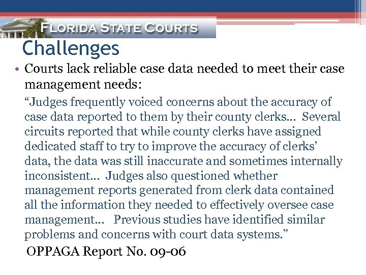 Challenges • Courts lack reliable case data needed to meet their case management needs: