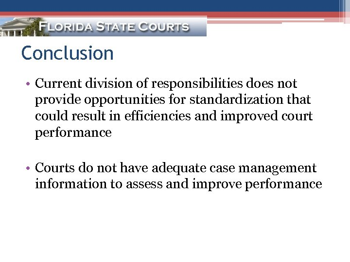 Conclusion • Current division of responsibilities does not provide opportunities for standardization that could