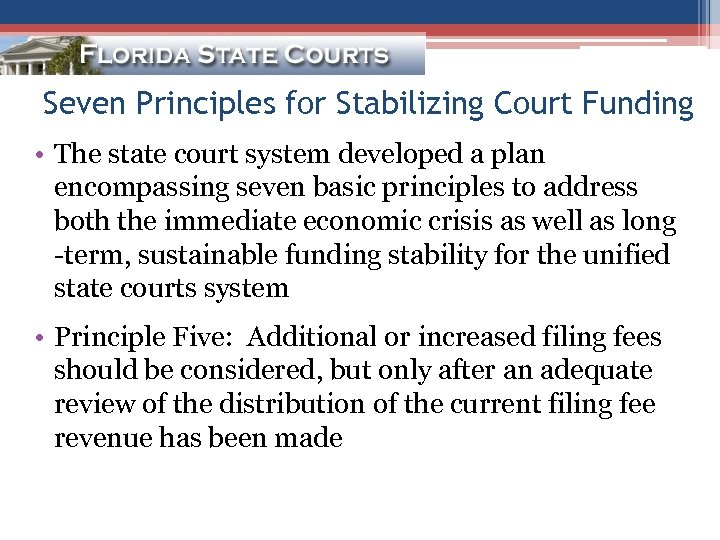 Seven Principles for Stabilizing Court Funding • The state court system developed a plan