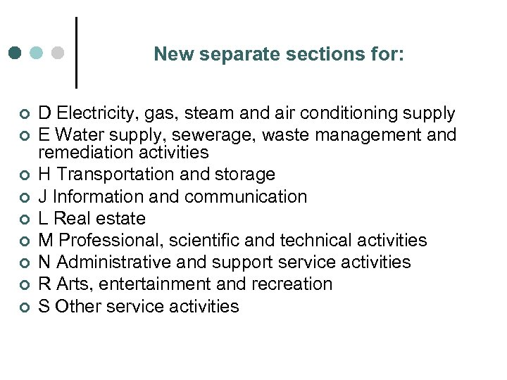 New separate sections for: ¢ ¢ ¢ ¢ ¢ D Electricity, gas, steam and