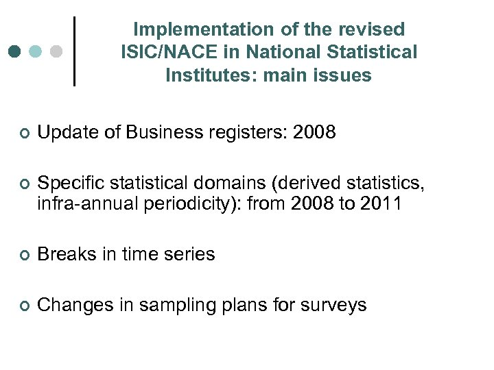 Implementation of the revised ISIC/NACE in National Statistical Institutes: main issues ¢ Update of
