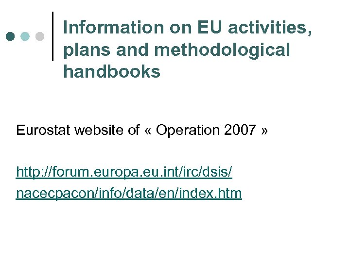 Information on EU activities, plans and methodological handbooks Eurostat website of « Operation 2007