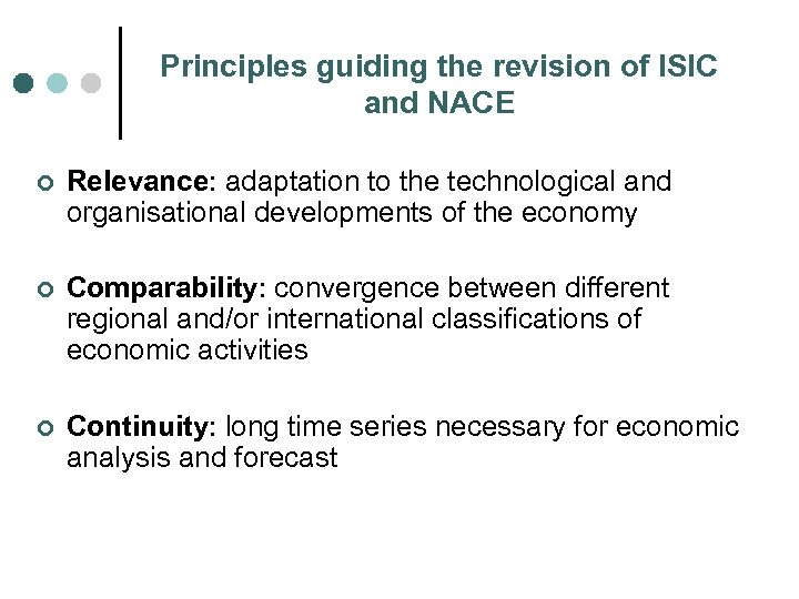 Principles guiding the revision of ISIC and NACE ¢ Relevance: adaptation to the technological