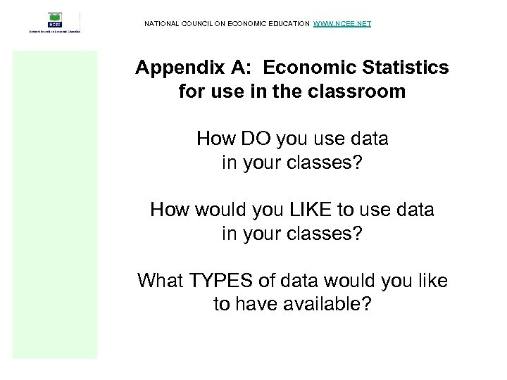 NATIONAL COUNCIL ON ECONOMIC EDUCATION WWW. NCEE. NET Appendix A: Economic Statistics for use