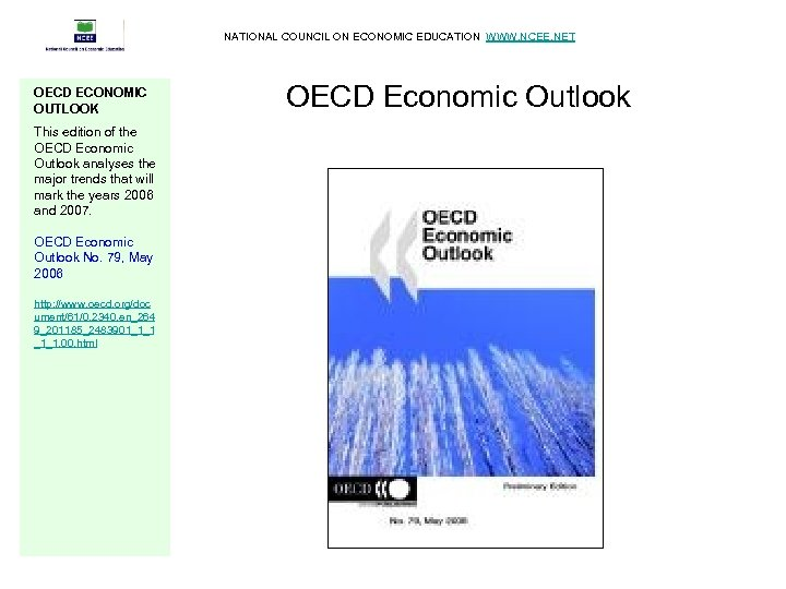 NATIONAL COUNCIL ON ECONOMIC EDUCATION WWW. NCEE. NET OECD ECONOMIC OUTLOOK This edition of