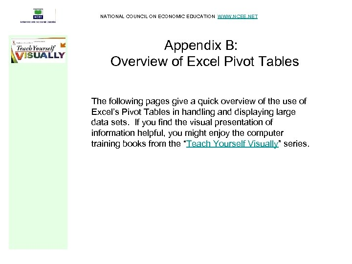 NATIONAL COUNCIL ON ECONOMIC EDUCATION WWW. NCEE. NET Appendix B: Overview of Excel Pivot