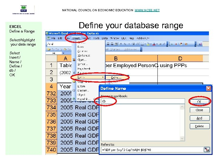 NATIONAL COUNCIL ON ECONOMIC EDUCATION WWW. NCEE. NET EXCEL Define a Range Select/Highlight your