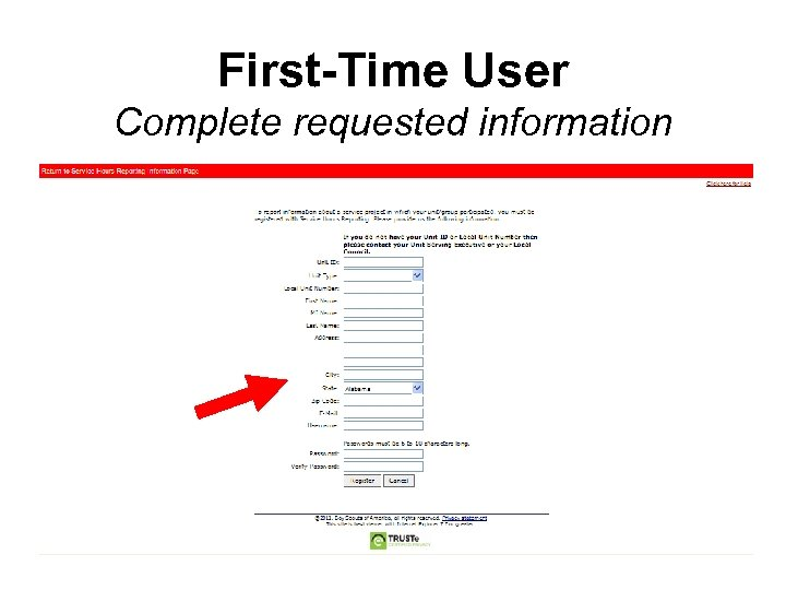 First-Time User Complete requested information