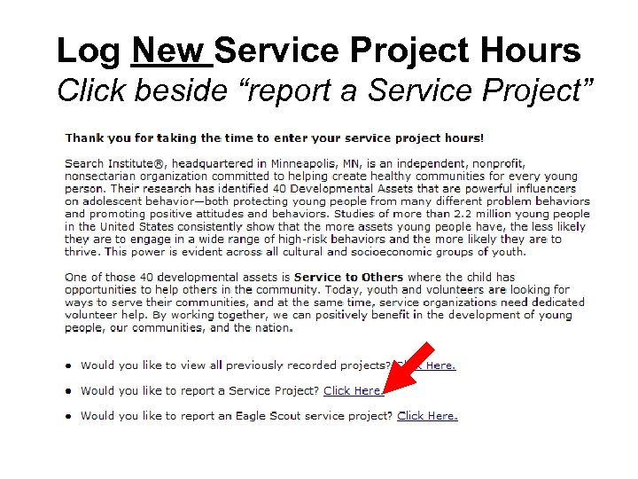 """Log New Service Project Hours Click beside """"report a Service Project"""""""