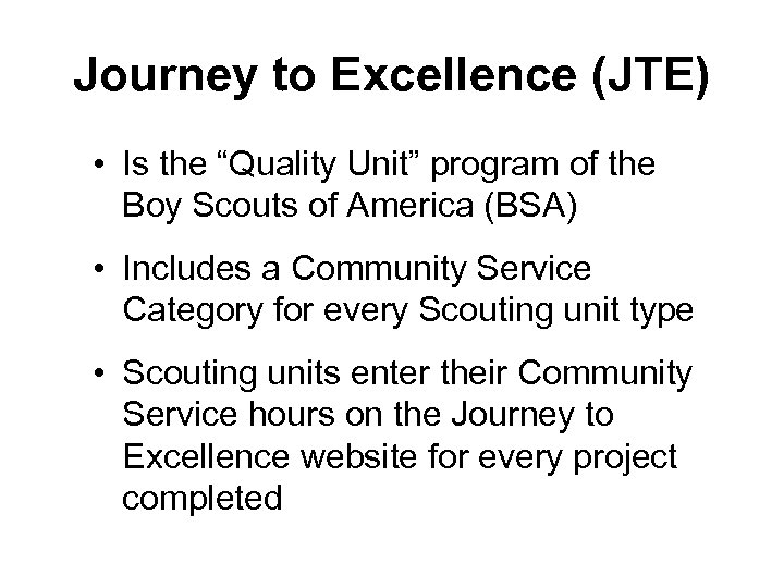 """Journey to Excellence (JTE) • Is the """"Quality Unit"""" program of the Boy Scouts"""