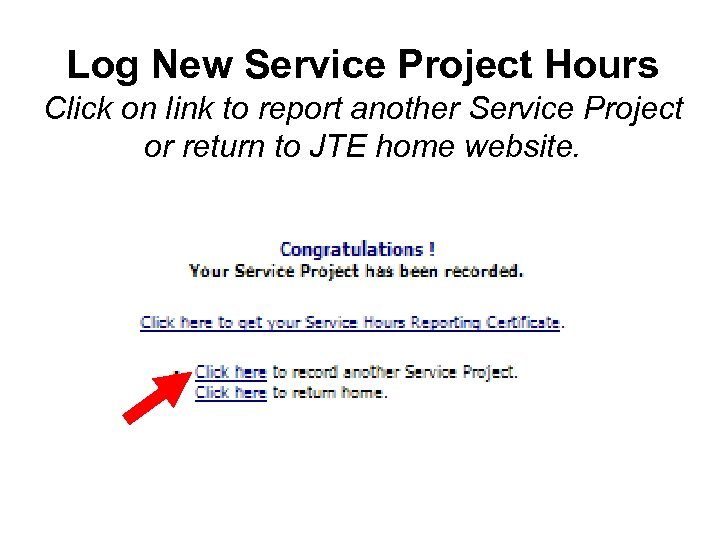 Log New Service Project Hours Click on link to report another Service Project or