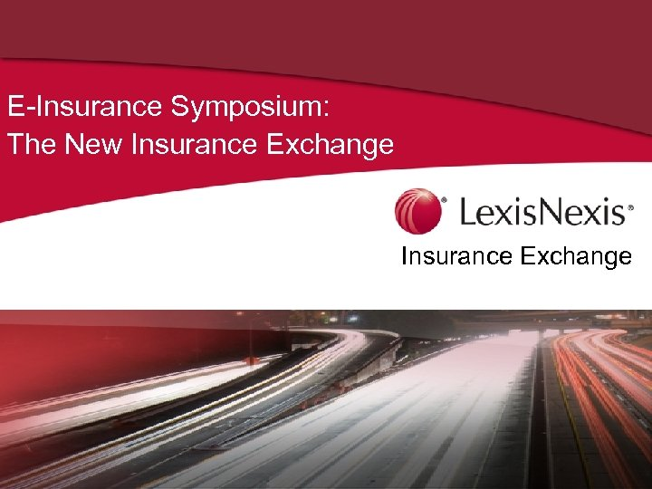 E-Insurance Symposium: The New Insurance Exchange 1