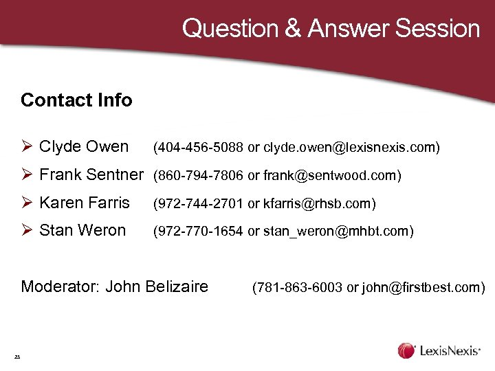 Question & Answer Session Contact Info Ø Clyde Owen (404 -456 -5088 or clyde.