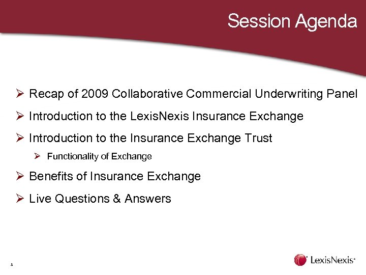 Session Agenda Ø Recap of 2009 Collaborative Commercial Underwriting Panel Ø Introduction to the