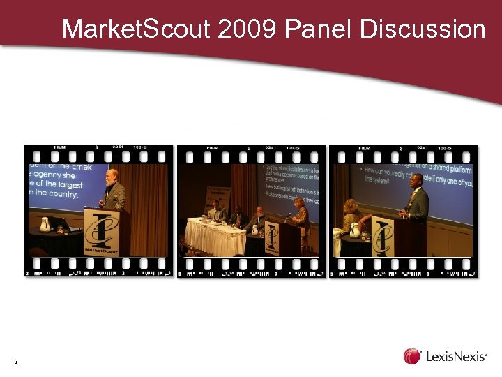 Market. Scout 2009 Panel Discussion 4
