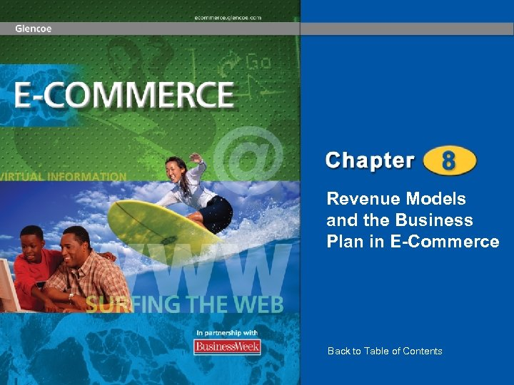 Revenue Models and the Business Plan in E-Commerce Back to Table of Contents