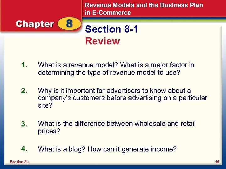 Revenue Models and the Business Plan in E-Commerce Section 8 -1 Review 1. What