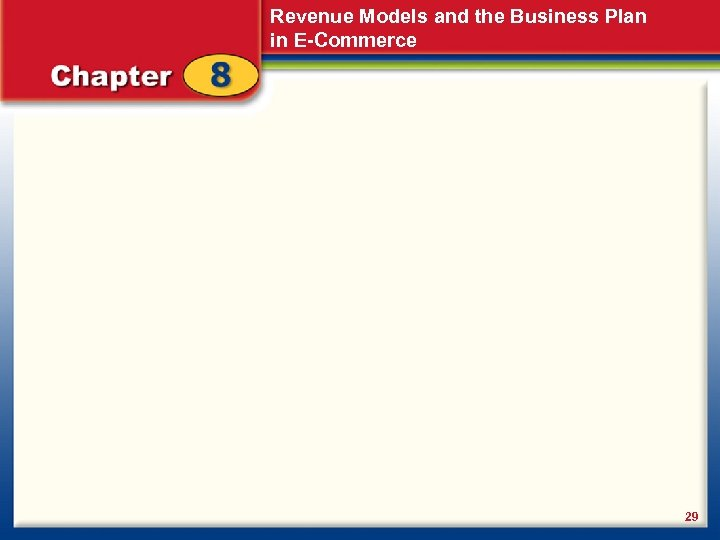 Revenue Models and the Business Plan in E-Commerce 29