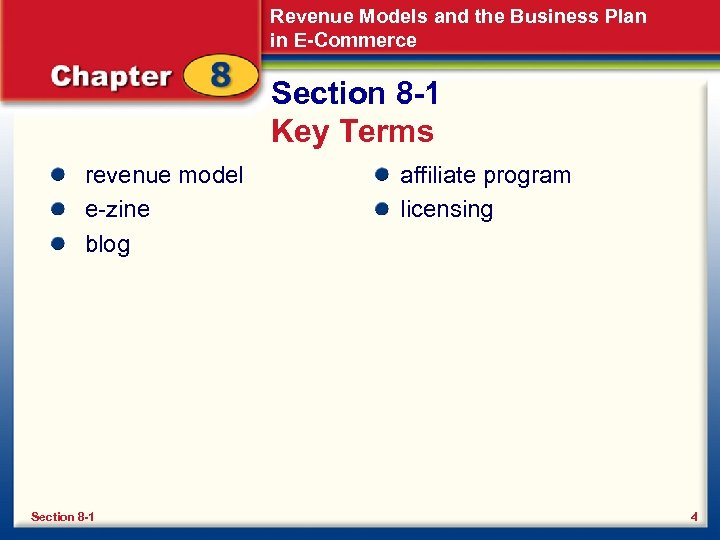 Revenue Models and the Business Plan in E-Commerce Section 8 -1 Key Terms revenue