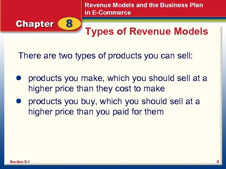 Revenue Models and the Business Plan in E-Commerce Types of Revenue Models There are