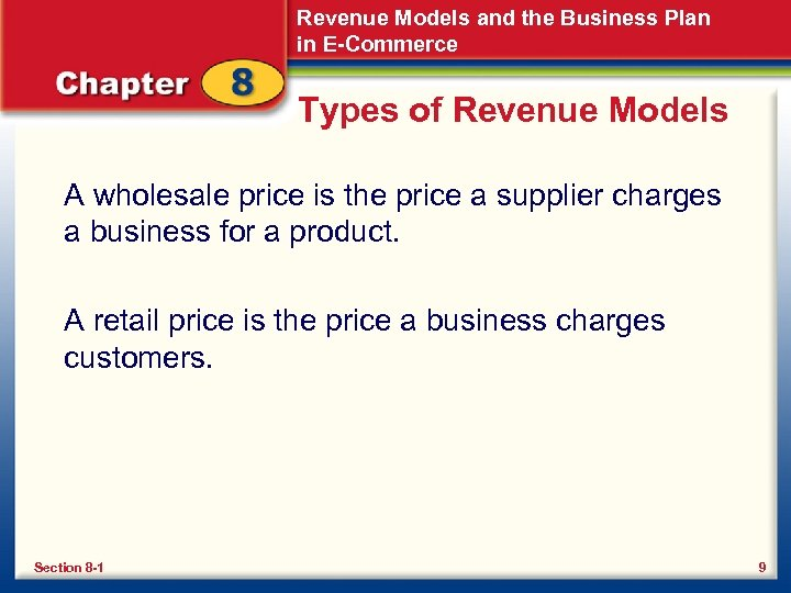 Revenue Models and the Business Plan in E-Commerce Types of Revenue Models A wholesale