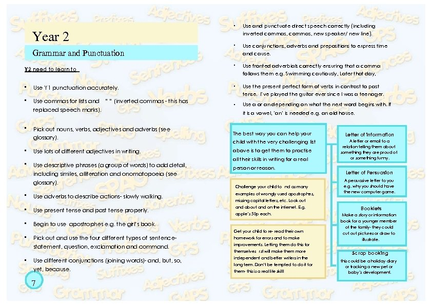 • • Use conjunctions, adverbs and prepositions to express time and cause. •