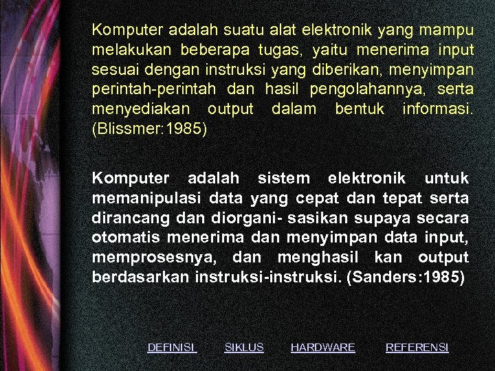 Komputer adalah suatu alat elektronik yang mampu melakukan beberapa tugas, yaitu menerima input sesuai