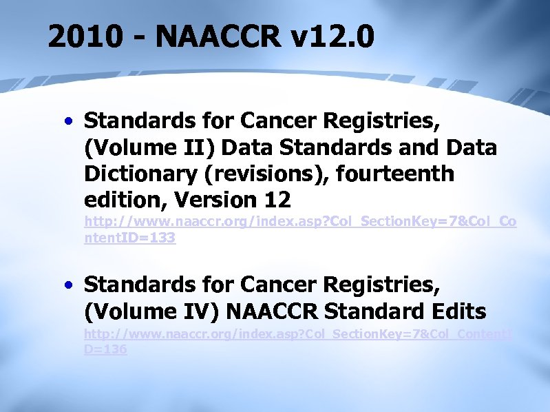 2010 - NAACCR v 12. 0 • Standards for Cancer Registries, (Volume II) Data