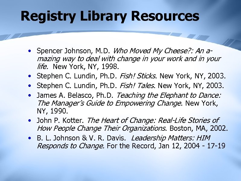 Registry Library Resources • Spencer Johnson, M. D. Who Moved My Cheese? : An