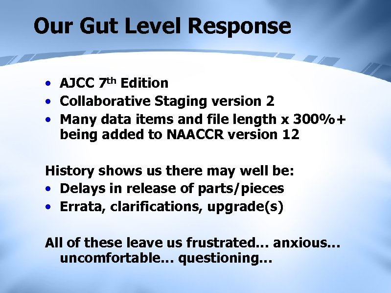 Our Gut Level Response • AJCC 7 th Edition • Collaborative Staging version 2