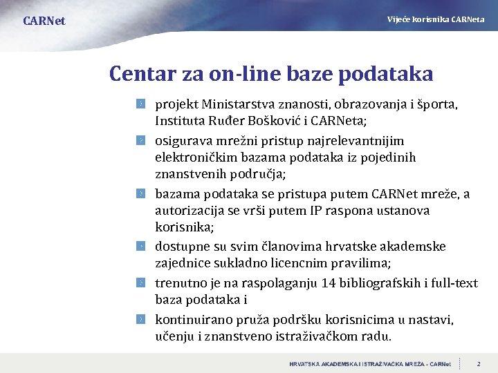 CARNet Vijeće korisnika CARNeta Centar za on-line baze podataka projekt Ministarstva znanosti, obrazovanja i