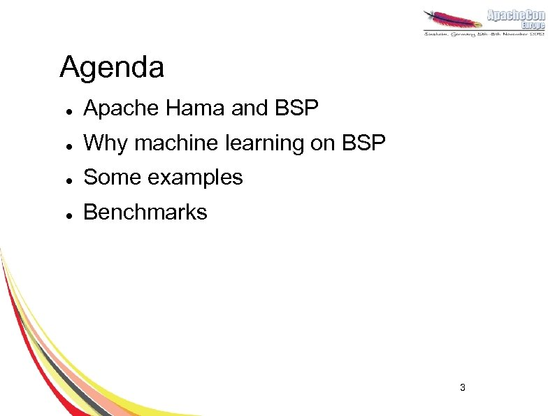 Agenda l Apache Hama and BSP l Why machine learning on BSP l Some
