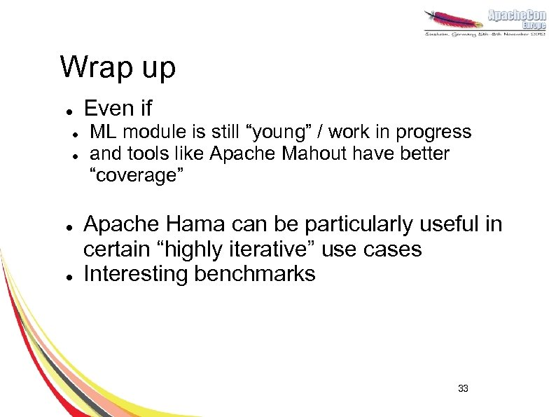 """Wrap up l l l Even if ML module is still """"young"""" / work"""