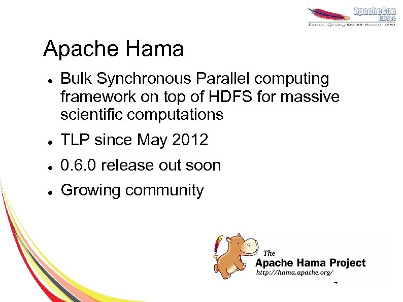 Apache Hama l Bulk Synchronous Parallel computing framework on top of HDFS for massive