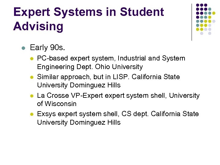 Expert Systems in Student Advising l Early 90 s. l l PC-based expert system,
