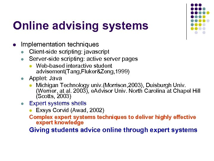 Online advising systems l Implementation techniques l l Client-side scripting: javascript Server-side scripting: active