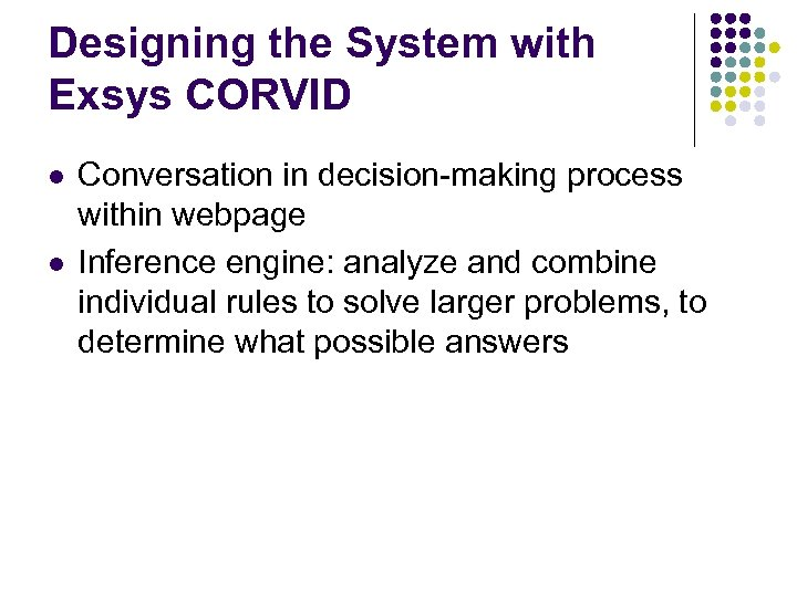 Designing the System with Exsys CORVID l l Conversation in decision-making process within webpage