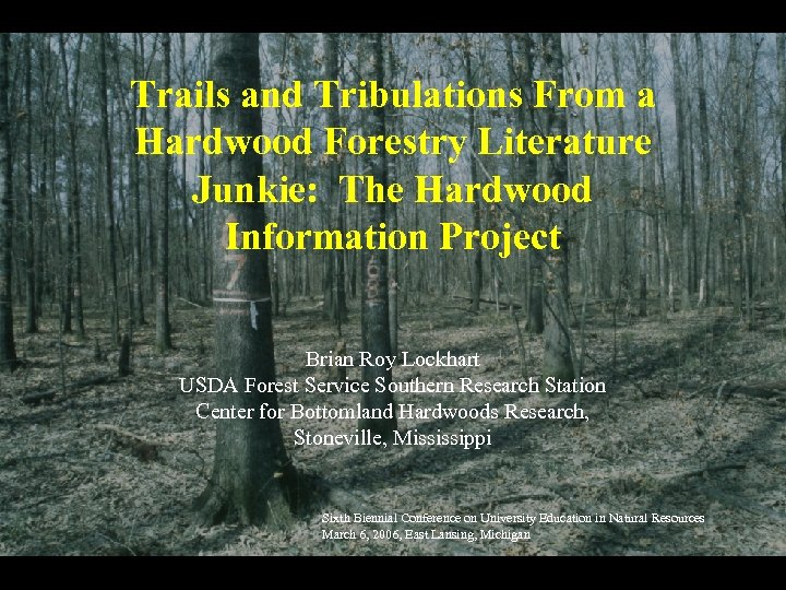 Trails and Tribulations From a Hardwood Forestry Literature Junkie: The Hardwood Information Project Brian