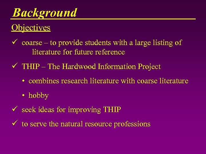Background Objectives ü coarse – to provide students with a large listing of literature