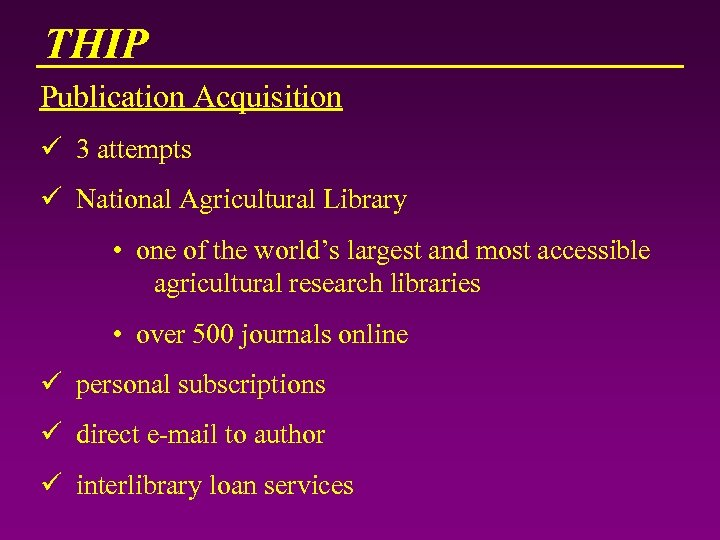 THIP Publication Acquisition ü 3 attempts ü National Agricultural Library • one of the