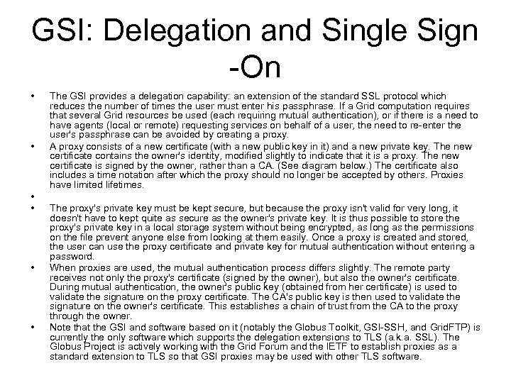 GSI: Delegation and Single Sign -On • • • The GSI provides a delegation