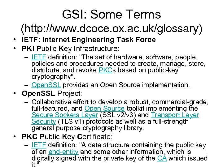 GSI: Some Terms (http: //www. dcoce. ox. ac. uk/glossary) • IETF: Internet Engineering Task
