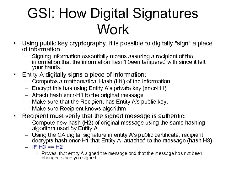 GSI: How Digital Signatures Work • Using public key cryptography, it is possible to