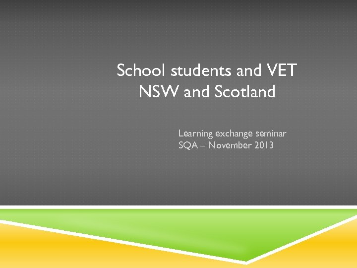 School students and VET NSW and Scotland Learning exchange seminar SQA – November 2013